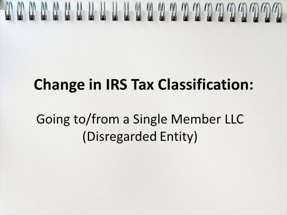 Accounting For Llc Conversions Change In Irs Classification