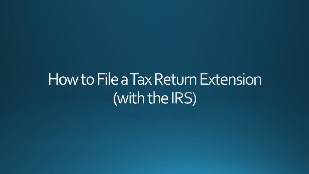 How To File A Tax Return Extension