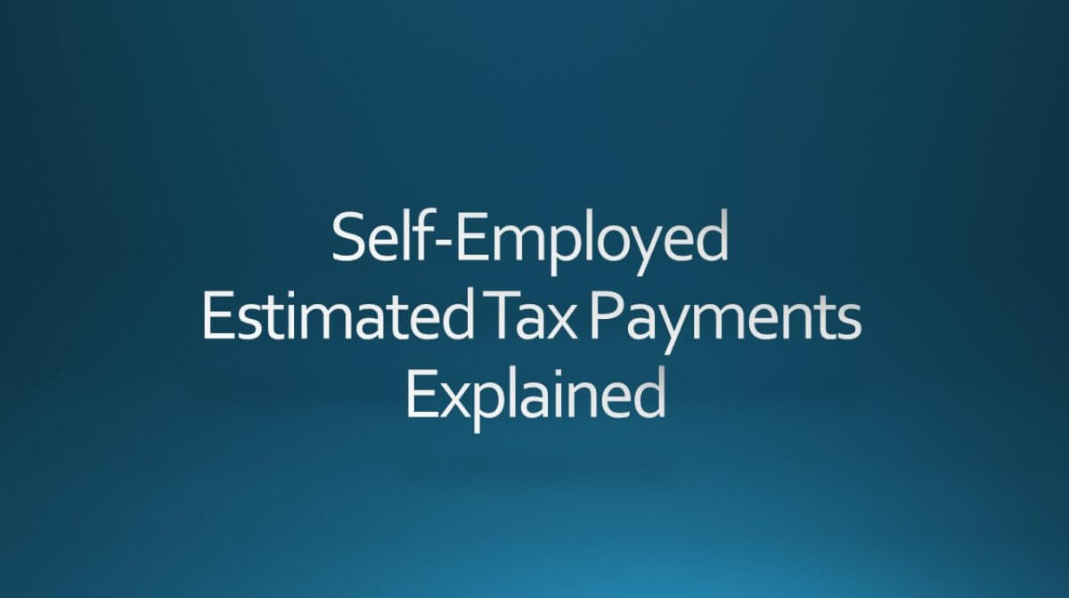 self-employed tax payments explained