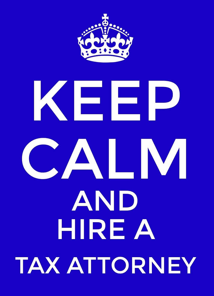 Keep Calm and Hire a Tax Attorney